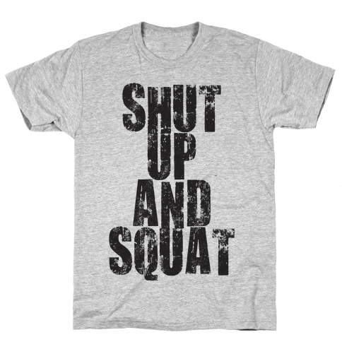 Shut Up And Squat (Tank) Mens T-Shirt