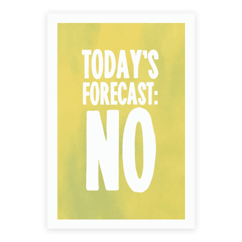 Today's Forecast: NO Poster
