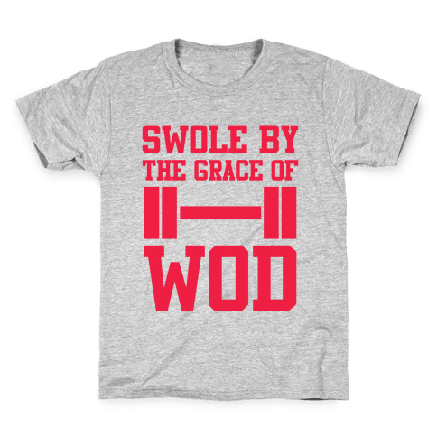 Swole By The Grace Of WOD Kids T-Shirt