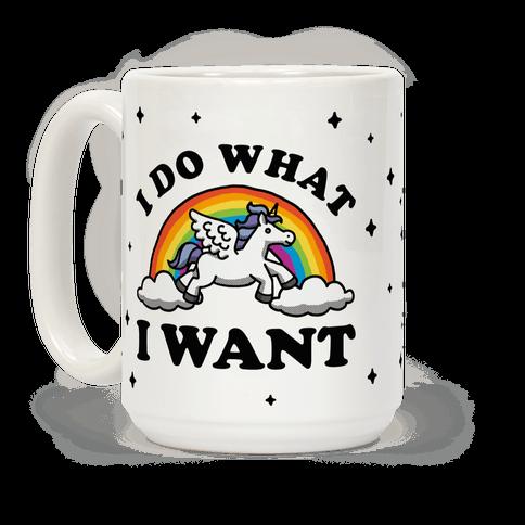 I Do What I Want (Unicorn Mug)