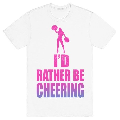 I'd Rather be Cheering Mens T-Shirt