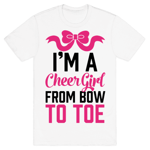 I'm A Cheer Girl From Bow To Toe Mens T-Shirt