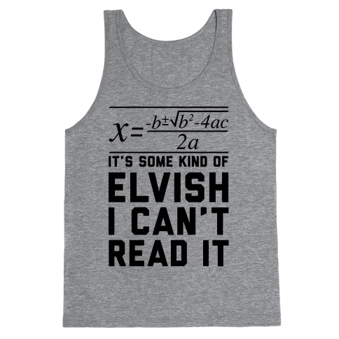 The Quadratic Formula is in Some Kind of Elvish Tank Top