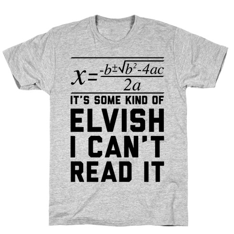 The Quadratic Formula is in Some Kind of Elvish T-Shirt