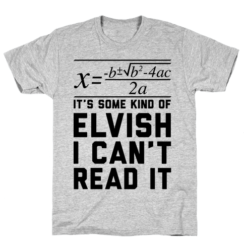 The Quadratic Formula is in Some Kind of Elvish Mens T-Shirt