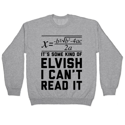 The Quadratic Formula is in Some Kind of Elvish Pullover