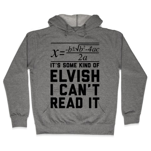 The Quadratic Formula is in Some Kind of Elvish Hooded Sweatshirt
