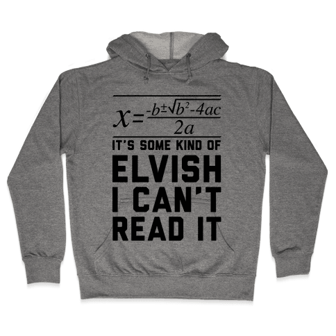The Quadratic Formula is in Some Kind of Elvish Hooded Sweatshirt