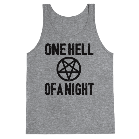 One Hell Of A Night Tank Top