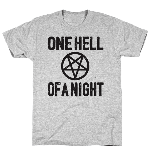 One Hell Of A Night Mens T-Shirt