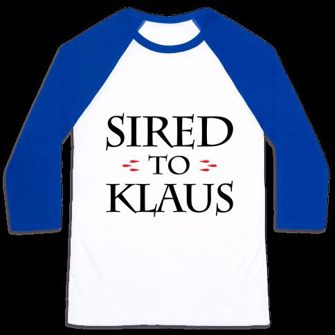 Sired To Klaus Baseball Tee