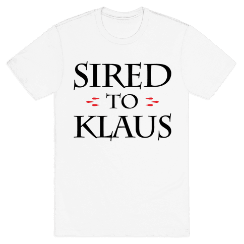 Sired To Klaus Mens T-Shirt