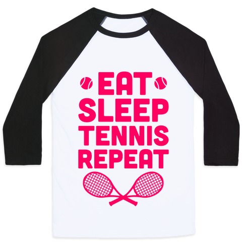 Eat Sleep Tennis Repeat Baseball Tee