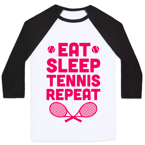 Eat Sleep Tennis Repeat Baseball Tee