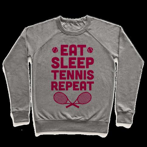 Eat Sleep Tennis Repeat Pullover