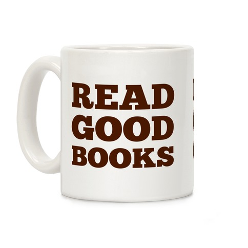 Drink Good Coffee, Read Good Books Coffee Mug