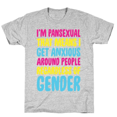Pansexual Anxiety T-Shirt