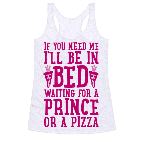I'm Waiting For A Prince Or A Pizza