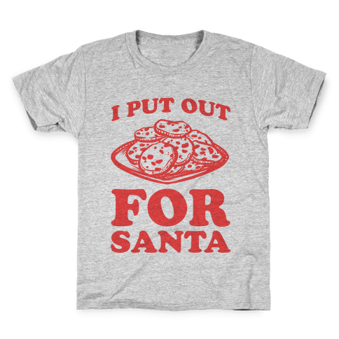 I Put Out For Santa Kids T-Shirt