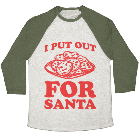 I Put Out For Santa Baseball Tee