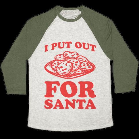 I Put Out For Santa Baseball Tee