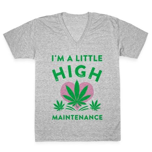 I'm a Little High Maintenance V-Neck Tee Shirt