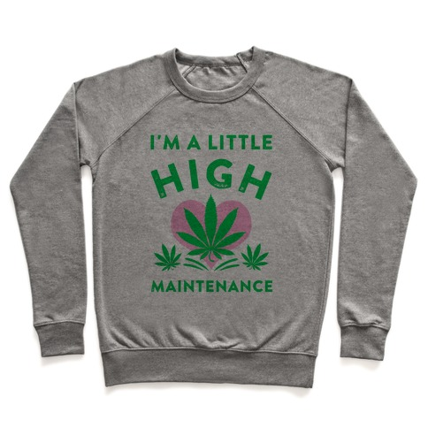 I'm a Little High Maintenance Pullover