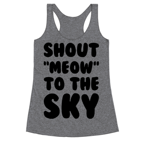 Shout Meow to the Sky Racerback Tank Top