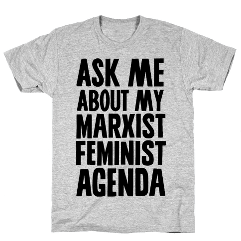 Ask Me About My Marxist Feminist Agenda Mens T-Shirt