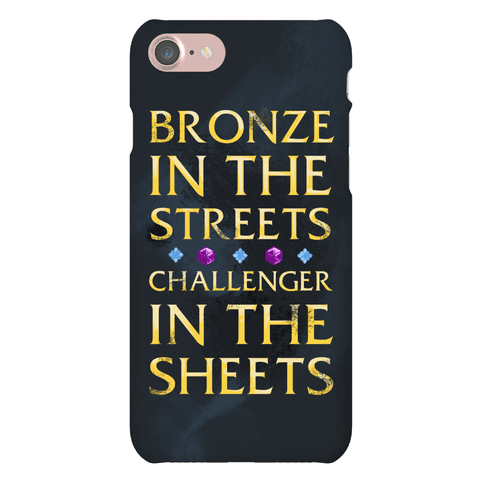 Bronze in the Streets. Challenger in the Sheets Phone Case