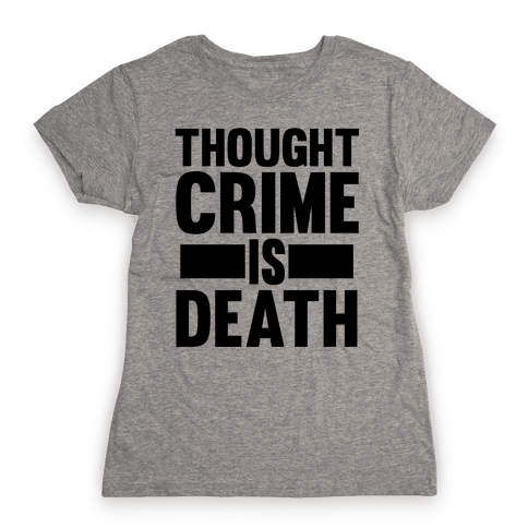 Thoughtcrime Womens T-Shirt