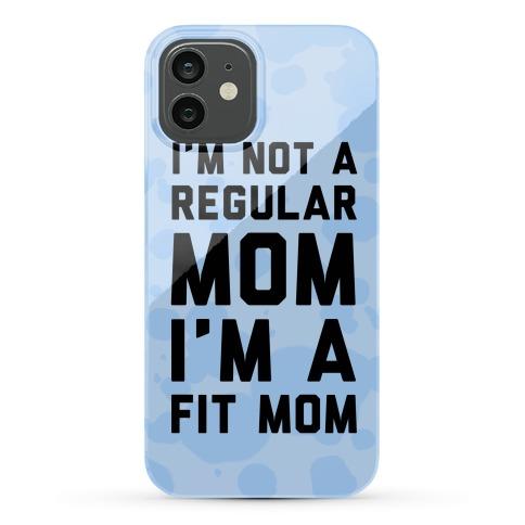 I'm Not a Regular Mom I'm a Fit Mom Blue Phone Case