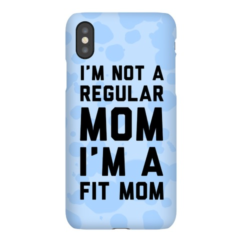 I'm Not a Regular Mom I'm a Fit Mom Blue Phone Case