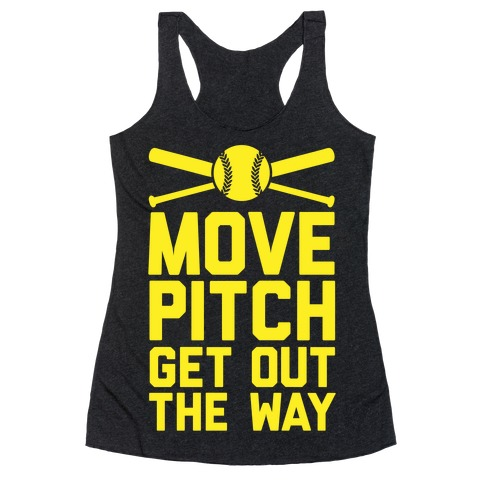Move Pitch Get Out The Way Racerback Tank Top