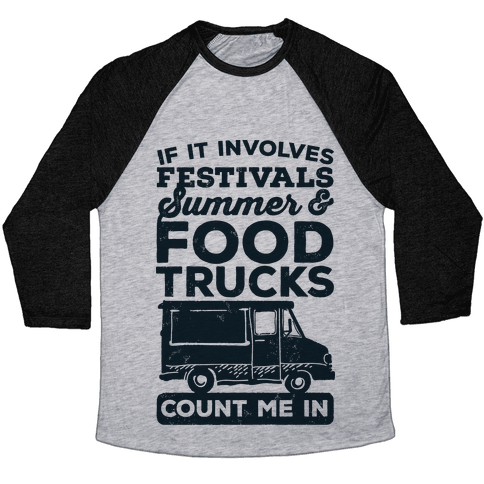 If It Involves Festivals, Summer & Food Trucks Count Me In Baseball Tee