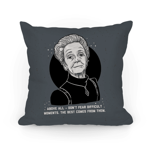 Do Not Fear Difficult Moments With Rita Levi-Montalcini Pillow