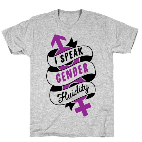 I Speak Gender Fluidity T-Shirt