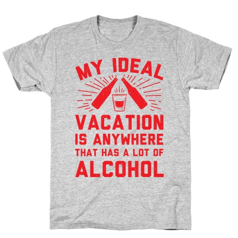 My Ideal Vacation Mens T-Shirt