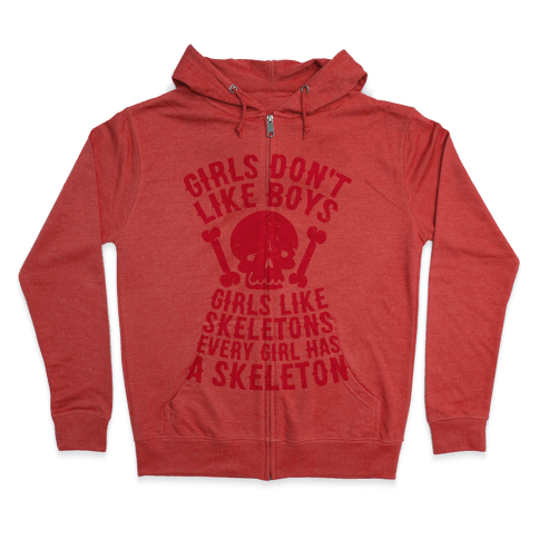 Girls Dont Like Boys Girls Like Skeletons Zip Hoodie