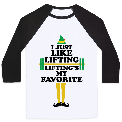 I Just Like Lifting Baseball Tee