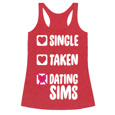 Single, Taken, Dating Sims