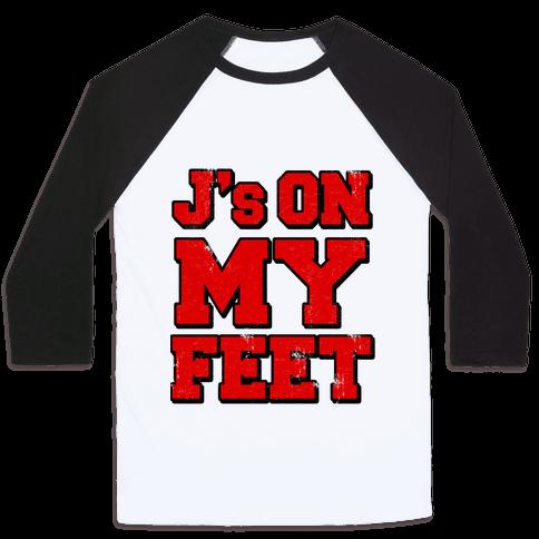 J's on My Feet Baseball Tee