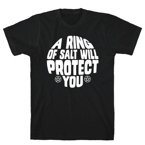 A Ring Of Salt Will Protect You Mens T-Shirt