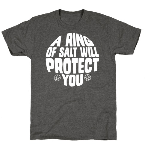 A Ring Of Salt Will Protect You T-Shirt