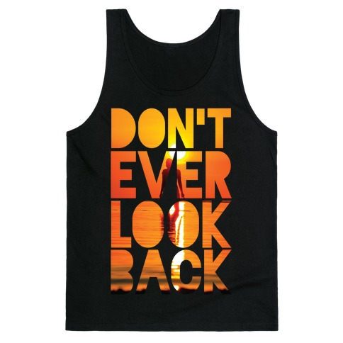 Don't Ever Look Back Tank Top