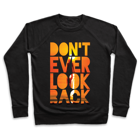 Don't Ever Look Back Pullover