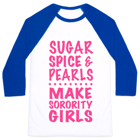 Sugar Spice And Pearls Make Sorority Girls Baseball Tee