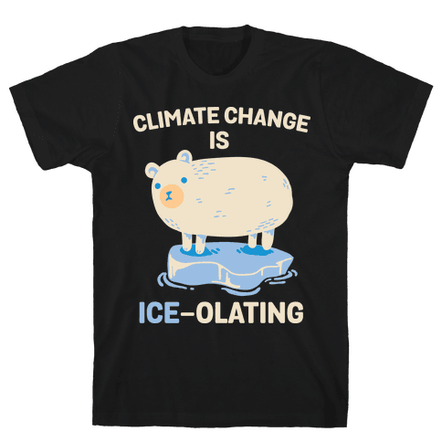 Climate Change Is Ice-olating Mens T-Shirt