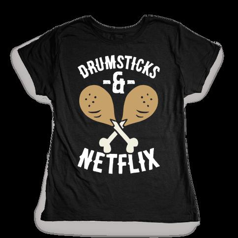 Drumsticks And Netflix Womens T-Shirt