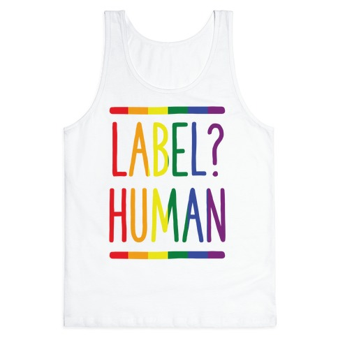Label? Human Gay Pride Tank Top